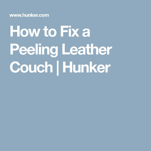 25 Unique Leather Couch Repair Ideas On Pinterest Diy