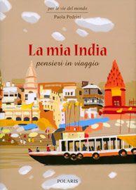 """L' #India è un viaggio nel tempo dove bisogna tenere aperte le porte della mente. Un'esperienza che Paola Pedrini ha fatto con il passo lento del viaggiatore che vuole conoscere e soprattutto capire. """"La mia India"""", pensieri in viaggio, edito da #Polaris"""