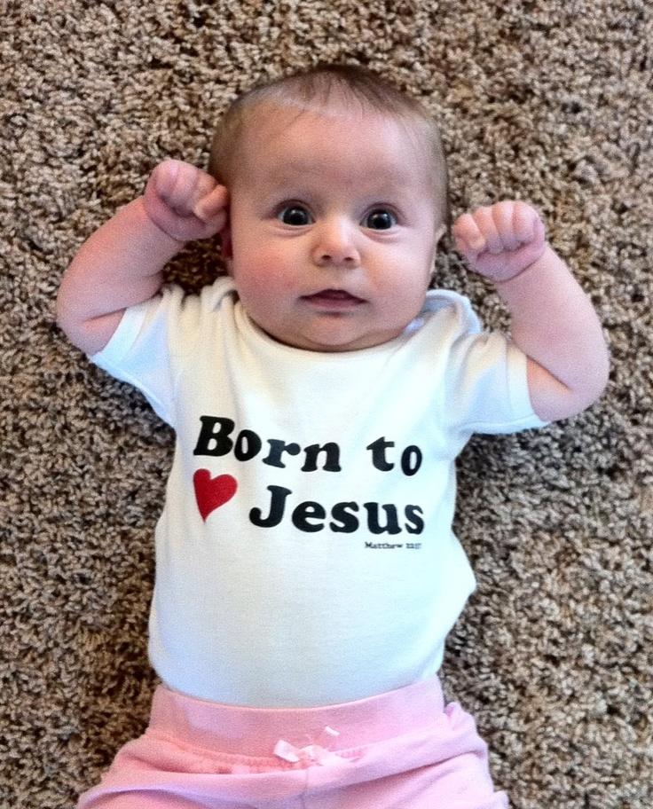 born to love Jesus! AMEN