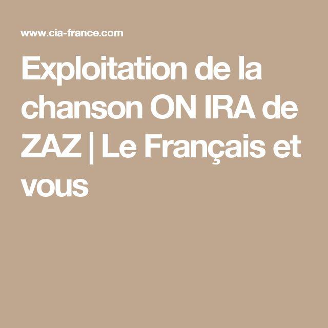 Exploitation de la chanson ON IRA de ZAZ | Le Français et vous