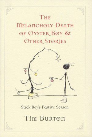 """""""The melancholy death of Oyster boy & other stories"""", by Tim Burton - imagination of the creative genius behind Batman, Edward Scissorhands and Big Fish. Burton's lovingly lurid illustrations evoke both the sweetness and tragedy of a cast of gruesomely sympathetic children - hopeful, yet hapless beings"""