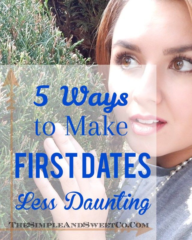 Dating. Tips to make first dates less daunting.