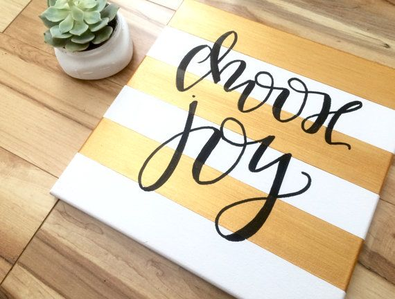 Choose joy- 12x12 hand lettered canvas sign  Stripe colors (with white)- gold, grey, black, navy, teal, hot pink, blush pink, lavender, red, yellow Lettering colors- gold, silver, black