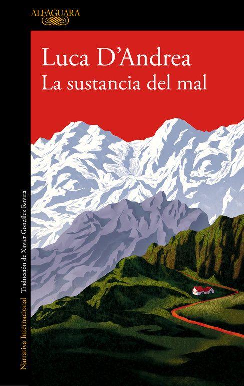 'La sustancia del mal', de Luca D Andrea. El thriller literario del año. No devorarás este libro: este libro te devorará a ti.