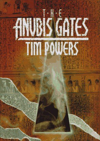 The Anubis Gates [Hardcover]  Tim Powers (Author), Cathy Fenner (Illustrator), Arnie Fenner (Illustrator)