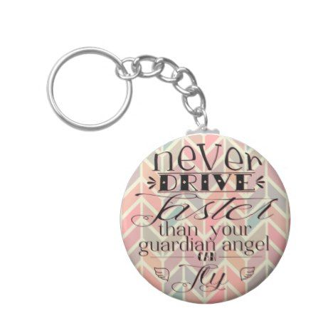 Never Drive Faster Chevron Quote Keychain #chevron #pattern #accessories