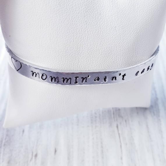 Mommin 'Is not Easy, Gift for Mom, Humorous Mom Gift, Hand Stamped Cuff Bracelet, Adjustable Silver C