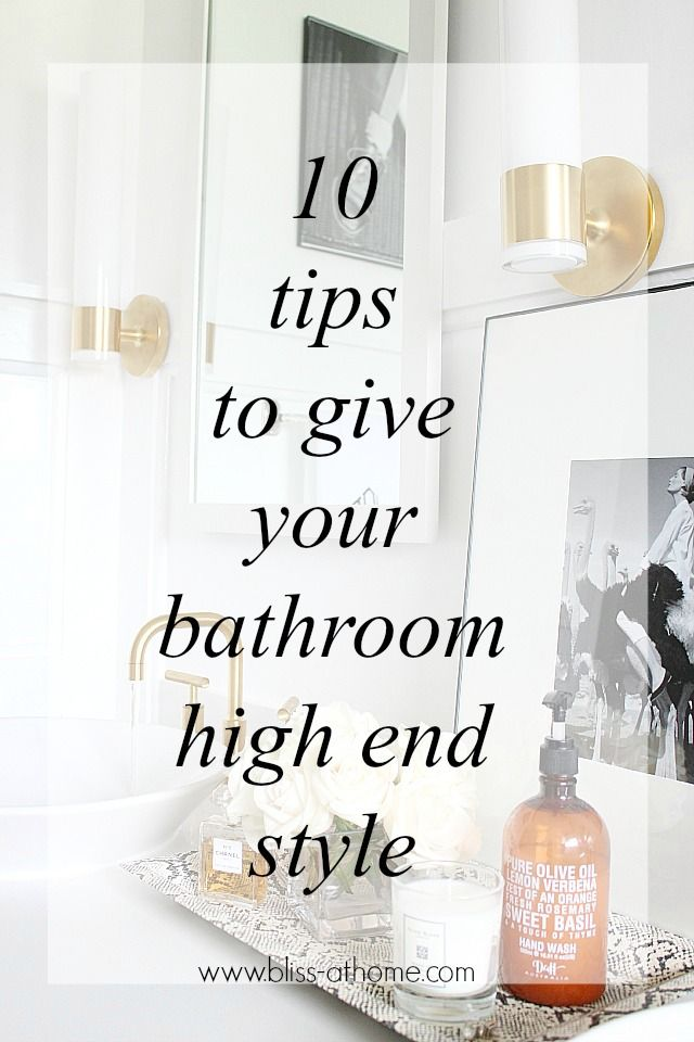 10 Tips to Give Your Bathroom High End Style