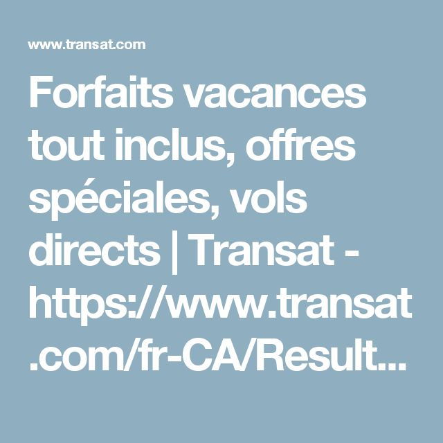 Forfaits vacances tout inclus, offres spéciales, vols directs   Transat - https://www.transat.com/fr-CA/Resultats?code_ag=atr&alias=sbc&gateway_dep=&language=fr&referrer=www.transat.com&flag_https=1&search=package&origin=YUL&dest=Hotel-9576&date=2018-01-13&duration=6-8&tab=list