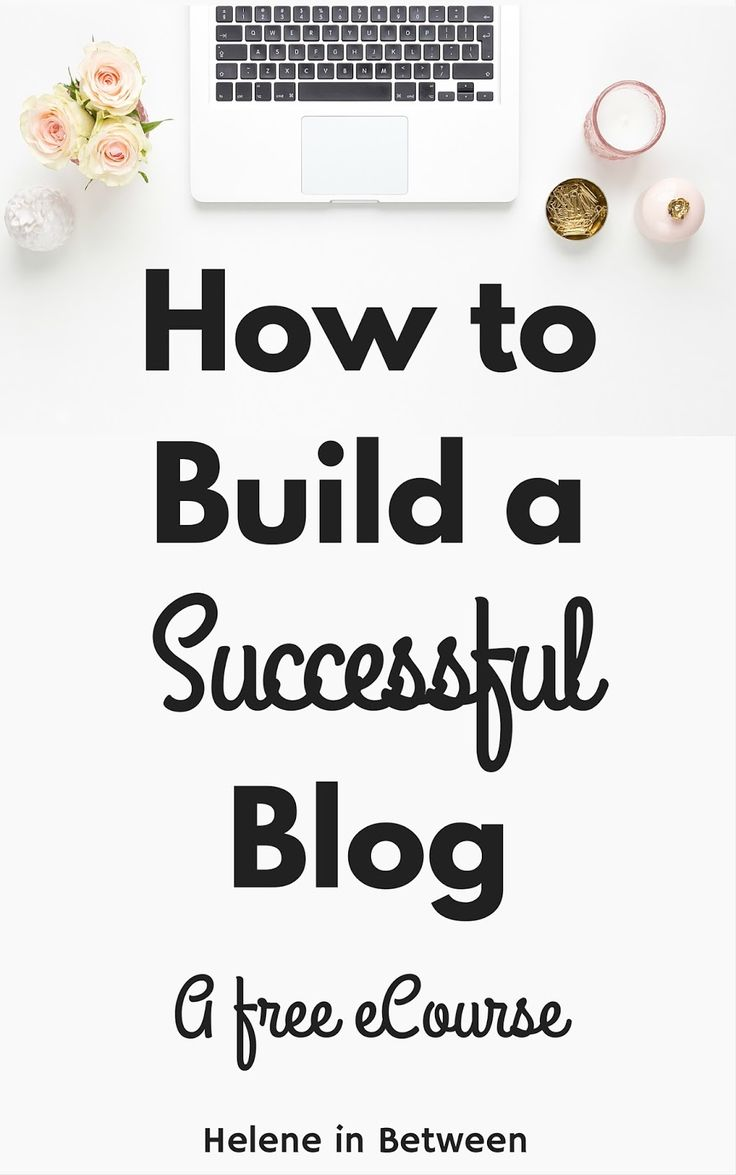 How to build a successful blog a totally FREE eCourse!