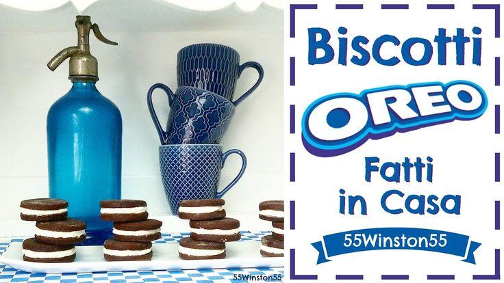 Biscotti Oreo Fatti in Casa  | 55Winston55 ft. Due Cuori e una Cappa