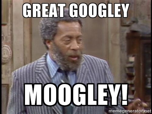 Great Googley Moogley! - grady wilson sanford and son | Meme Generator