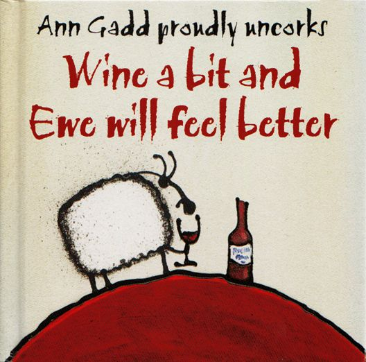 """Wine a bit and Ewe will feel better"" by Ann Gadd, is a collection of humorous paintings about sheep and wine."