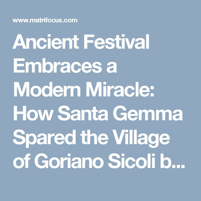 Ancient Festival Embraces a Modern Miracle: How Santa Gemma Spared the  Village of Goriano Sicoli by Vicki Noble