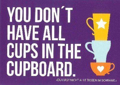 Du hast nicht alle Tassen im Schrank