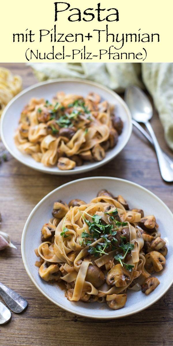 Pasta mit Pilzen und Thymian (Nudel-Pilz-Pfanne)