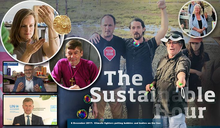 In The Sustainable Hour on 6 December we have a report from the climate action frontlines in Queensland, we talk about 'Non-violent direct action, and about the art of recycling...