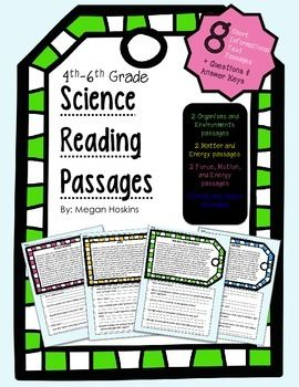 This download includes 8 concise, informational (expository) text passages based on 4th-6th grade science content. Each passage includes 5 open-ended comprehension questions, which are meant to review both reading skills and science concepts. Use the passages as warm-ups, homework, group work, or test prep. in science or English Language Arts classrooms. Help your students to see that reading is important in any subject area!