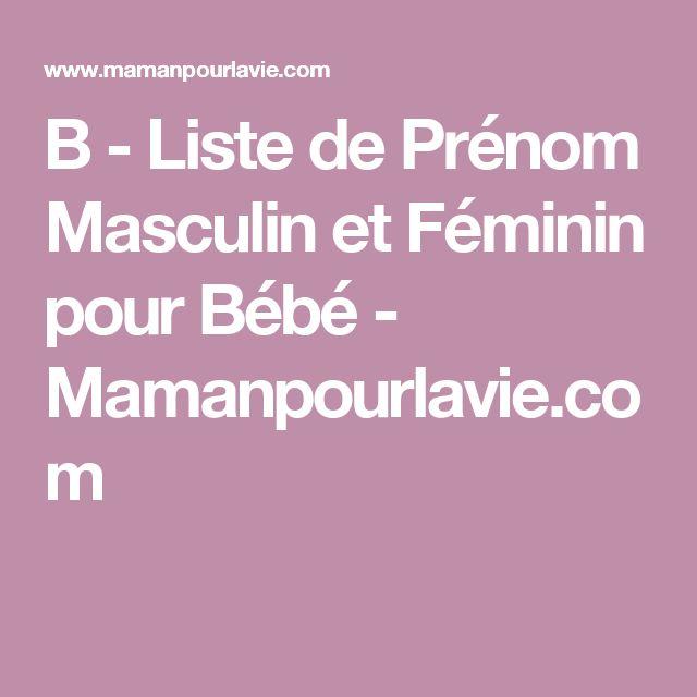 B - Liste de Prénom Masculin et Féminin pour Bébé - Mamanpourlavie.com