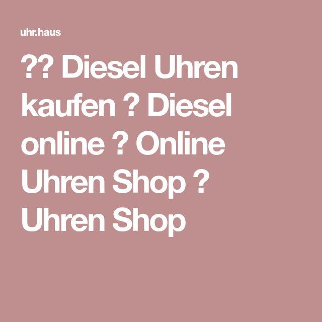 ★❤ Diesel Uhren kaufen ✓ Diesel online ✓ Online Uhren Shop ✓ Uhren Shop