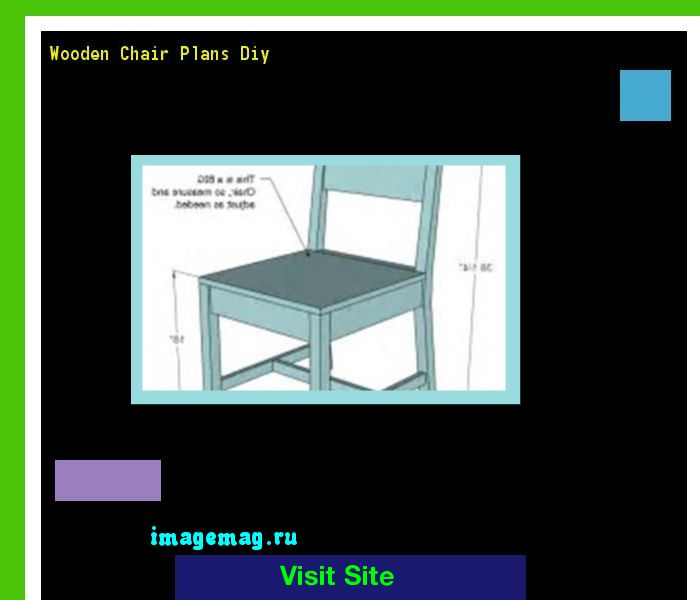 Wooden Chair Plans Diy 091711 - The Best Image Search