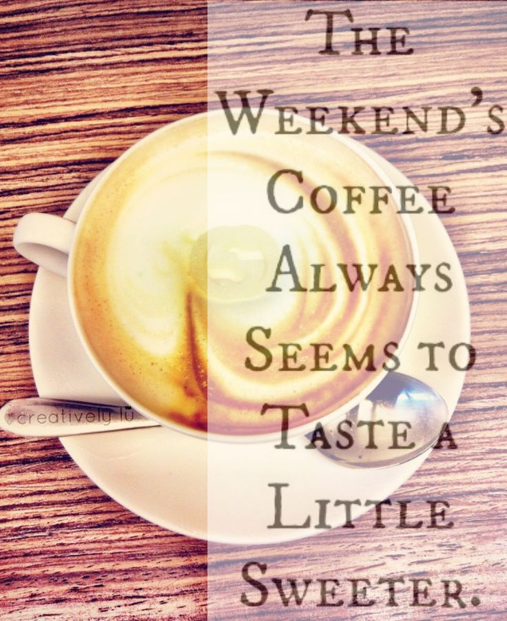 Weekend Coffee Quotes