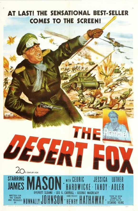 The Desert Fox (1951) USA 20th Century Fox War D: Henry Hathaway. James Mason, Jessica Tandy, Cedric Hardwicke. 21/08/05