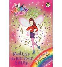 Matilda the Hair Stylist Fairy (Rainbow Magic: The Fashion Fairies)  By (author) Daisy Meadows