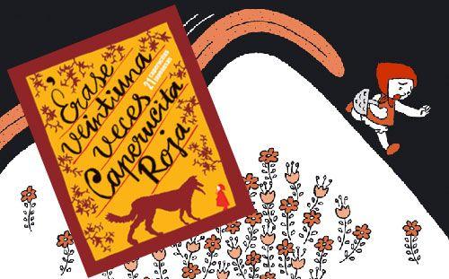 """LEEMOS CUENTOS """"TRADICIONALES"""":  Érase  veintiuna veces  Caperucita Roja.  21 ilustradoras japonesas  Veintiuna historias distintas que utilizan como punto de partida el cuento clásico de Perrault, autor del primer escrito conocido sobre este famoso personaje."""