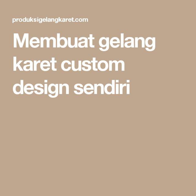 Membuat gelang karet custom design sendiri