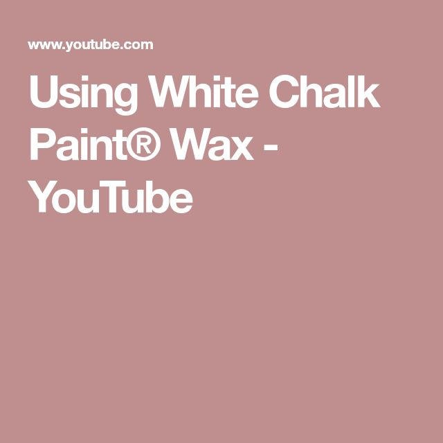 Using White Chalk Paint® Wax - YouTube