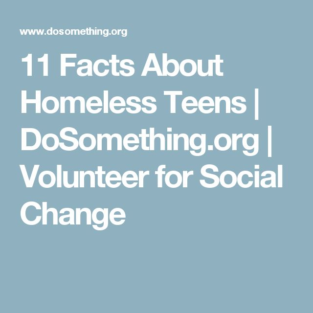 11 Facts About Homeless Teens | DoSomething.org | Volunteer for Social Change