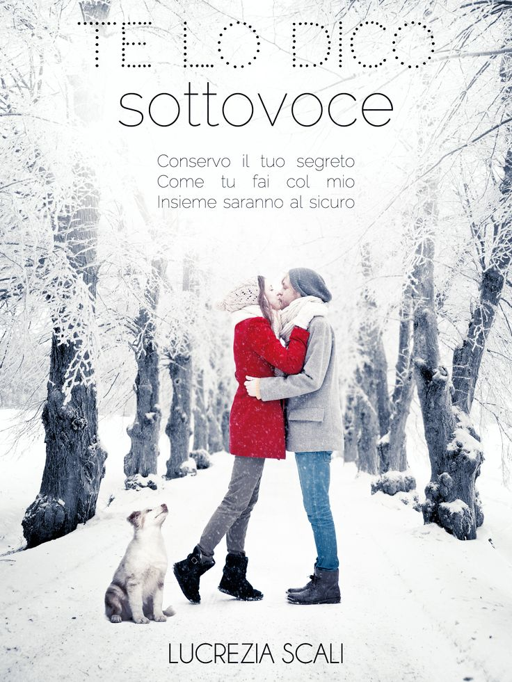La copertina del mio romanzo d'esordio disponibile su Amazon e altri store. http://www.amazon.it/Te-dico-sottovoce-Lucrezia-Scali-ebook/dp/B00UBABU5S/ref=sr_1_1?s=digital-text&ie=UTF8&qid=1425721538&sr=1-1&keywords=lucrezia+scali