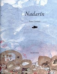 """""""Nadarín"""" - Autor: Leo Lionni - Ed. Kalandraka --- Conto infantil para traballar valores . a igualdade, a cooperación ..."""