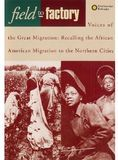 Field to Factory: Voices of the Great Migration (1915-51) [CD]