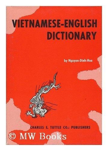 Vietnamese-English Dictionary. by Nguyen-Dinh-Hoa, http://www.amazon.com/dp/B0000CN69B/ref=cm_sw_r_pi_dp_yr1wqb0XR5B99