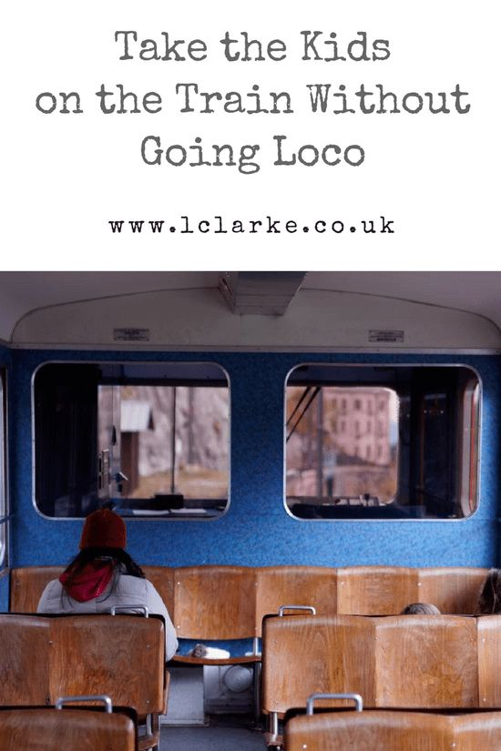 Take the kids on the train wthout going loco | #train #loco #kids www.lclarke.co.uk