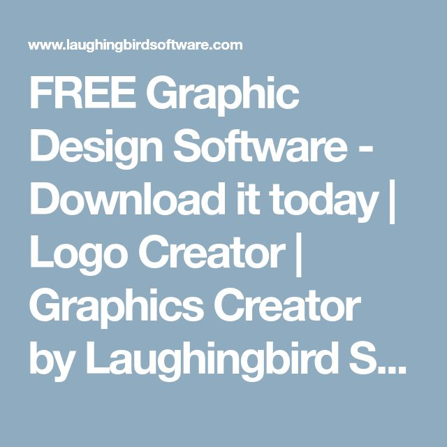 FREE Graphic Design Software - Download it today | Logo Creator | Graphics Creator by Laughingbird Software