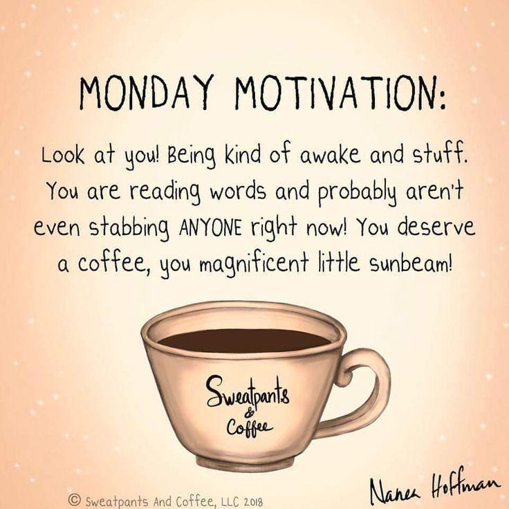 Mondaymotivation Monday Coffee Coffeequotes Coffeememe Hannah Kuykendall Blog Coffee Quotes Funny Coffee Quotes Monday Monday Motivation Quotes