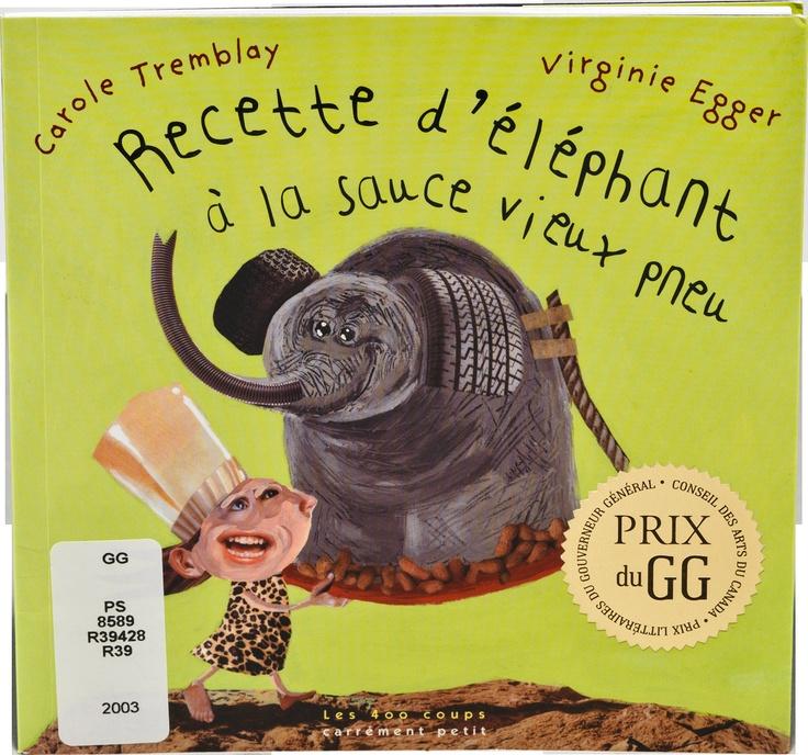 Recette d'éléphant à la sauce vieux pneu / Carole Tremblay et Virginie Egger (2003)