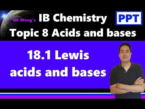 IB Chemistry Topic 18.1 Lewis acids and bases HL - YouTube