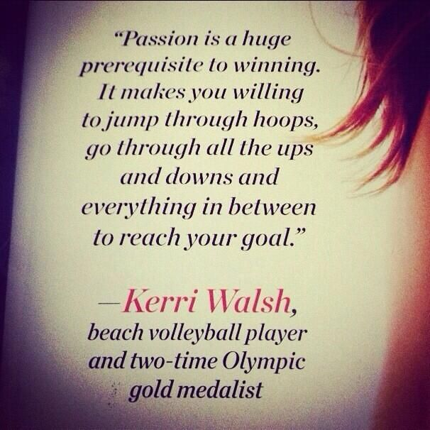 A quote from Kerri Walsh herself, (kerrileewalsh) on Twitter, back when she was a two-time Olympic gold medalist