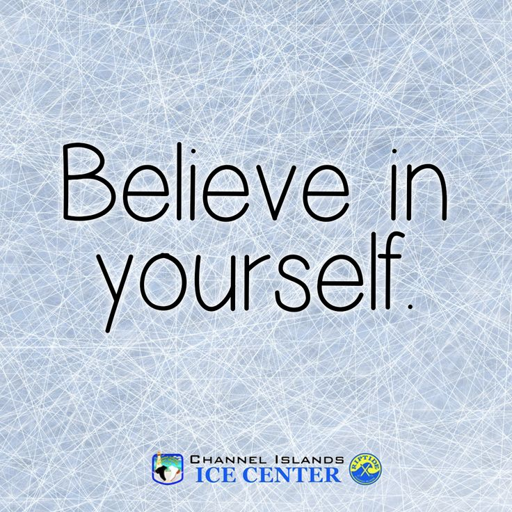 Believe in yourself and your game.  #Hockey #FigureSkating