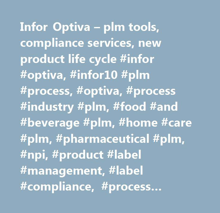 Infor Optiva – plm tools, compliance services, new product life cycle #infor #optiva, #infor10 #plm #process, #optiva, #process #industry #plm, #food #and #beverage #plm, #home #care #plm, #pharmaceutical #plm, #npi, #product #label #management, #label #compliance, #process #industry #formula #optimization, #process #product #lifecycle #management, #it #lifecycle #management #product #summary #other #product #lifecycle #management #(plm) #optiva #web #page…