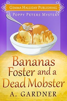 Bananas Foster and a Dead Mobster (Poppy Peters Mysteries Book 3) by [Gardner…
