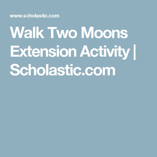 Walk Two Moons Extension Activity | Scholastic.com
