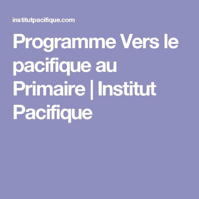 Programme Vers le pacifique au Primaire | Institut Pacifique