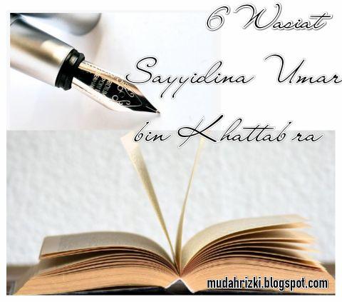 6 wasiat atau pesan sayyidina umar bin Kattab ra
