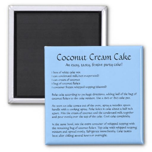 Coconut Cream Cake Recipe on a Magnet - This recipe is truly delicious and downright decadent!  The magnet works great, too!