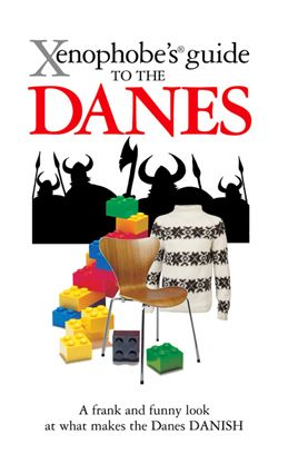 Xenophobe's Guides to the Danes: 'What makes the Danes DANISH: A guide to understanding the Danes that highlights their character and behaviour with warmth and wit.' Purchase your copy today at http://www.xenophobes.com/the-Danes/
